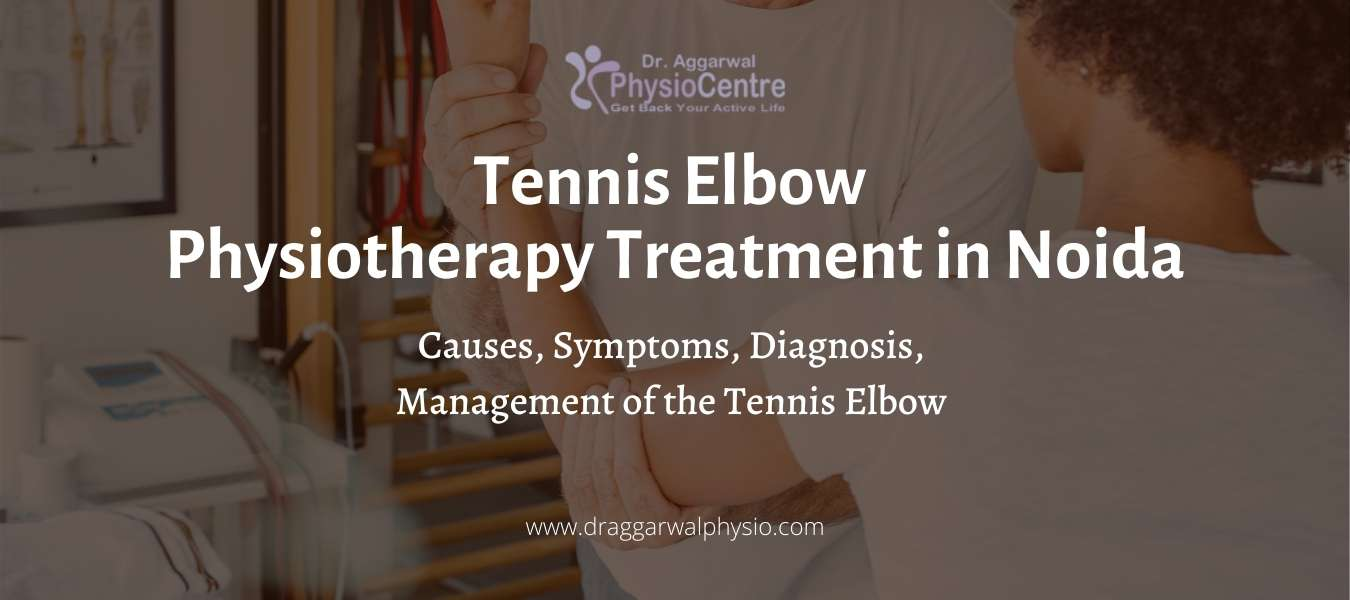 Tennis Elbow Physiotherapy Treatment in Noida